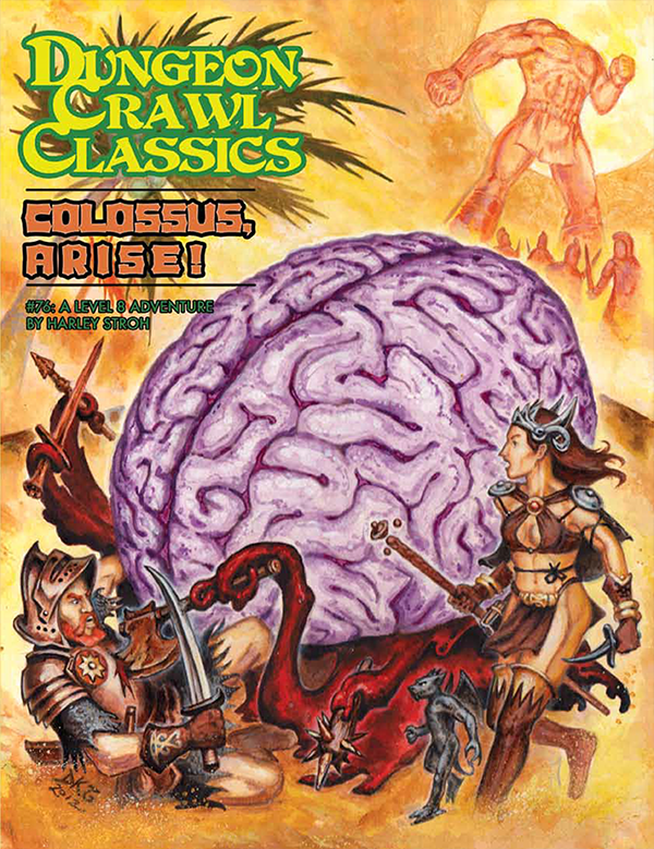 Cover of Dungeon Crawl Classics #76: Colossus, Arise!