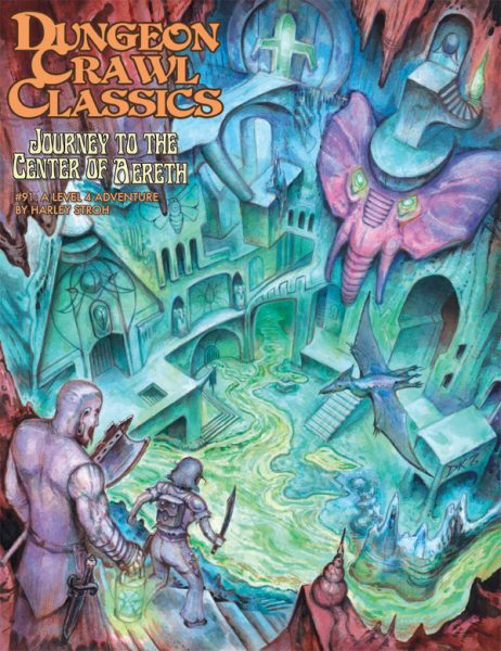 Dungeon Crawl Classics 91 : Journey to the Center of Aereth (T.O.S.) -  Goodman Games