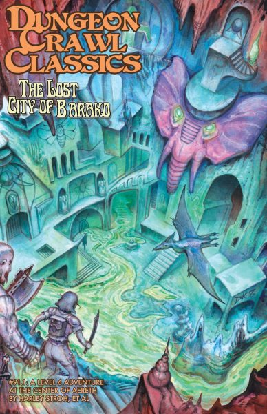 Dungeon Crawl Classics 91.1 : The Lost City of Barako (T.O.S.) -  Goodman Games