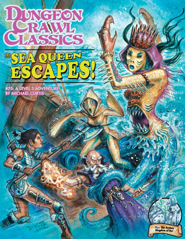Cover of Dungeon Crawl Classics #75: The Sea Queen Escapes