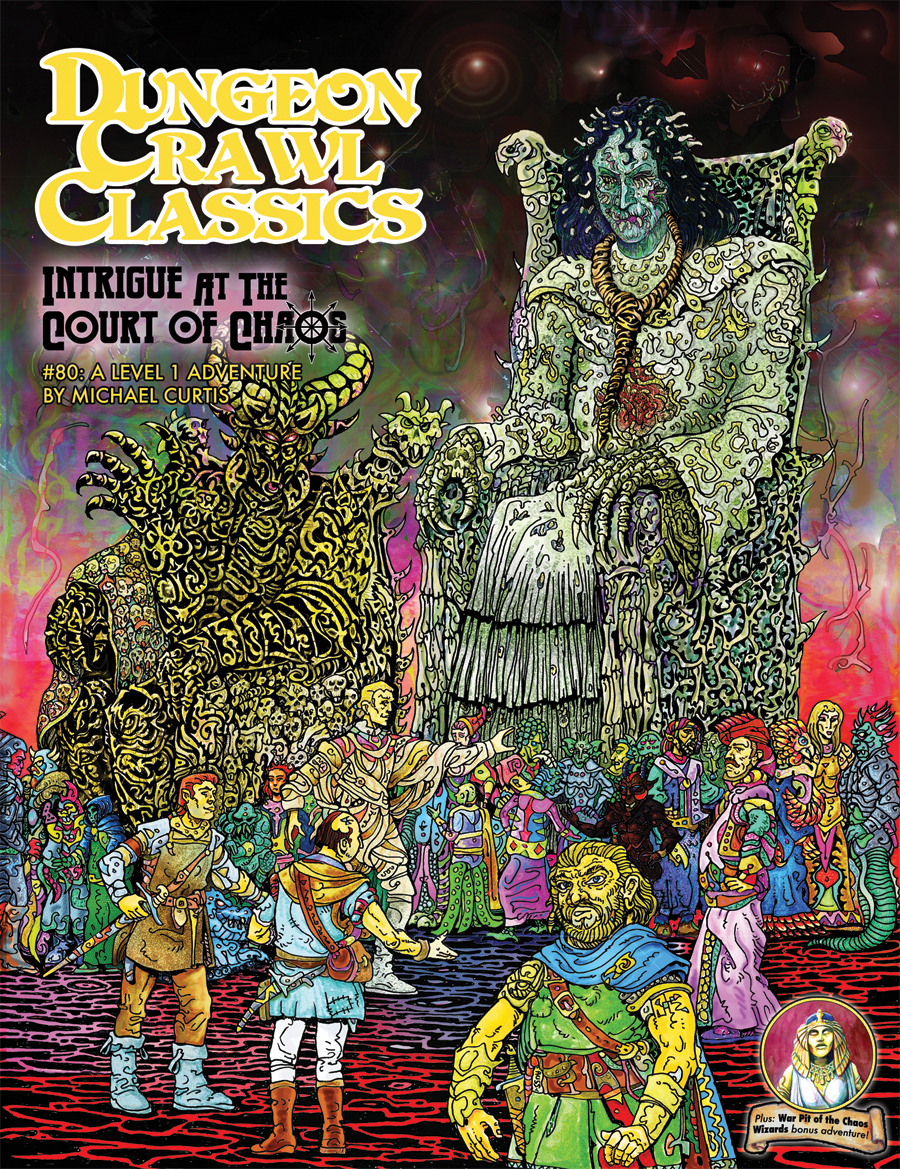 Cover of Dungeon Crawl Classics #80: Intrigue at the Court of Chaos
