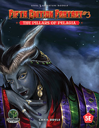 Fifth Edition Fantasy #3: The Pillars of Pelagia