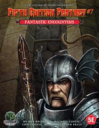 Fifth Edition Fantasy #7: Fantastic Encounters