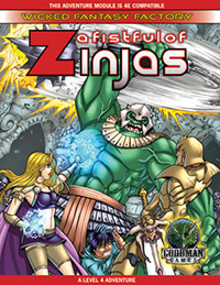Wicked Fantasy Factory #4: A Fistful of Zinjas