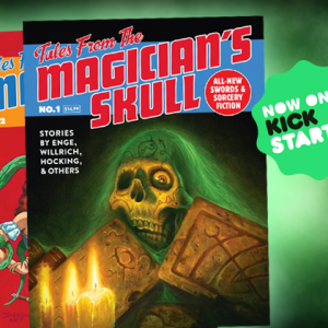 Tales From The Magician's Skull Kickstarter is ALIVE!