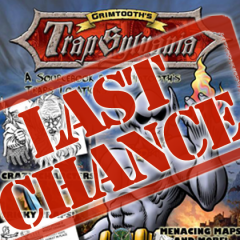 Last Chance for Trapsylvania!
