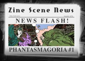 Zine Scene News Flash: Phantasmagoria #1