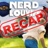 Nerdlouvia Recap!