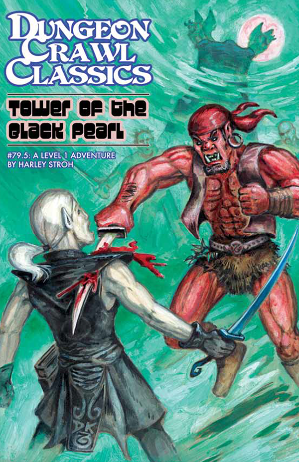 Cover of Dungeon Crawl Classics #79.5: Tower of the Black Pearl
