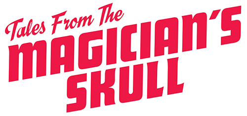 Tales From The Magician's Skull