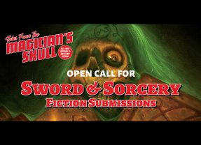 Announcing Open Call for Sword & Sorcery Fiction for Tales From the Magician's Skull