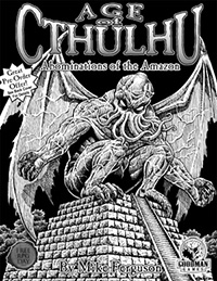Age of Cthulhu: Abominations of the Amazon