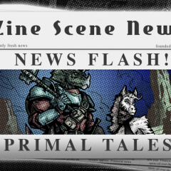 Zine Scene News Flash: Primal Tales