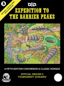 Expedition to the Barrier Peaks: Original Adventures Reincarnated 5E Adventure, Hardback (T.O.S.) -  Goodman Games