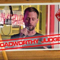 Roadworthy: Judge Jeff Goad!