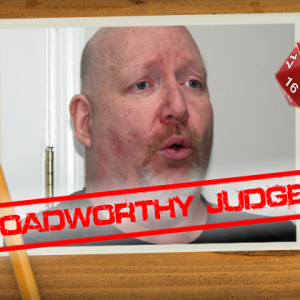 "Roadworthy: Judge Joseph ""Shaun"" Hale!"