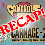 Carnage-22 and Gamehole 2019 Recap!