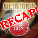 Metatopia/The Long Con/Store Appearance Recap!