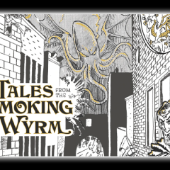 Last Chance to Back Tales From The Smoking Wyrm Kickstarter!