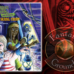 Creep, Skrag, Creep Now Available At Fantasy Grounds!