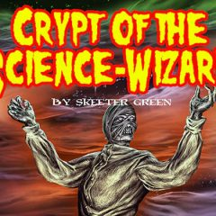 Last Call for Crypt of the Science Wizard DCC Compatible Kickstarter!