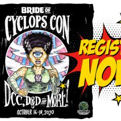 Bride of Cyclops Con Event Registration Now Open!