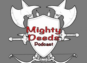 New DCC Podcast: Mighty Deeds Is Here!