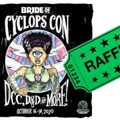 The Bride of Cyclops Con Raffle!
