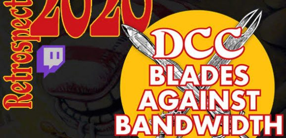 2020 Retrospective: Watch a DCC Campaign Unfold on Blades Against Bandwidth