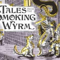 Support The New Tales From The Smoking Wyrm Kickstarter!
