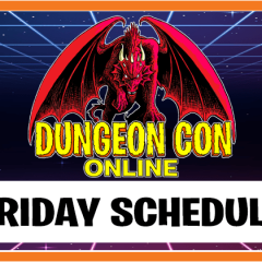 Friday Lineup for Dungeon Con Online